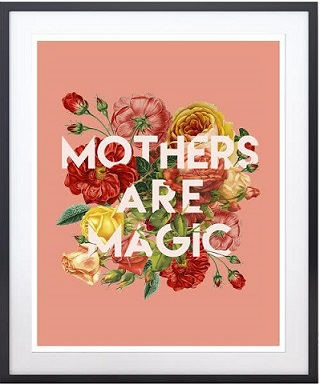 Mothers are magic